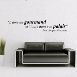 """Sticker mural citation: """"L'âme du gourmand est toute dans son palais"""" Jean Jacques Rousseau"""