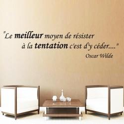 Sticker mural citation Le meilleur moyen de résister à la tentation c'est d'y céder Oscar Wilde